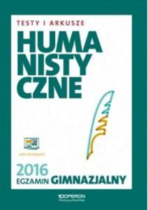 Egzamin gimnazjalny 2016. Testy i Arkusze Humanistyczne - 2825884079