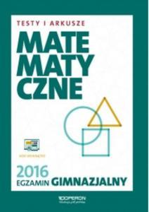 Egzamin gimnazjalny 2016. Testy i Arkusze Matematyczne - 2825884080