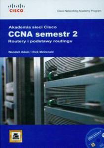 Akademia Sieci Cisco CCNA semestr 2 Routery i podstawy routingu + CD - 2857749268