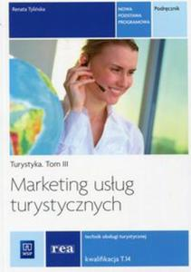Marketing usług turystycznych Turystyka Tom 3 Podręcznik Kwalifikacja T.14 - 2853586218