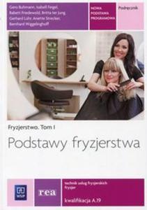 Podstawy fryzjerstwa Fryzjerstwo Tom 1 Podręcznik Kwalifikacja A.19 - 2853586221