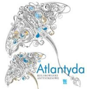 Atlantyda. Kolorowanki antystresowe - 2853586626