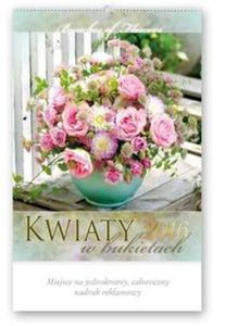 Kalendarz artystyczny 2016 RA 1 Kwiaty w bukietach - 2857749834