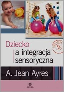 Dziecko a integracja sensoryczna - 2825885581