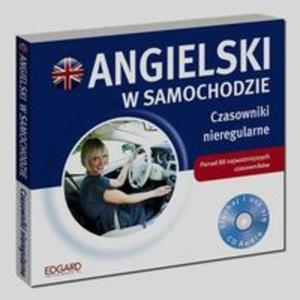 Angielski w samochodzie Czasowniki nieregularne - 2825886001