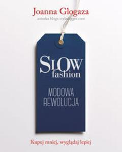 Slow fashion. Modowa rewolucja - 2857750764