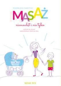 Masaż niemowąt i nie tylko, czyli jak się cieszyć rodzicielstwem dzień po dniu - 2857751291