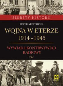 Wojna w eterze 1914-1945. Wywiad i kontrwywiad radiowy - 2857751537