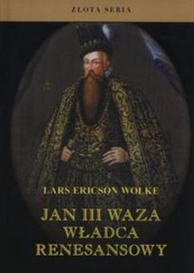 Jan III Waza, władca renesansowy - 2857755634