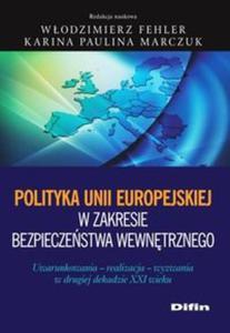 Polityka Unii Europejskiej w zakresie bezpieczeństwa wewnętrznego - 2857755745