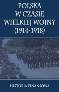 Polska w czasie Wielkiej Wojny - 2825892262
