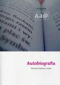 Autobiografia Literatura Kultura Media 2(3)/2014 - 2851077988