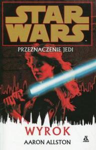 Star Wars Przeznaczenie Jedi Wyrok