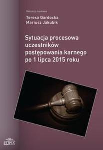 Sytuacja procesowa uczestników postępowania karnego po 1 lipca 2015 roku - 2825896215