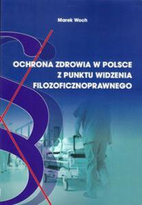 Ochrona zdrowia w Polsce z punktu widzenia filozoficznoprawnego - 2857761084
