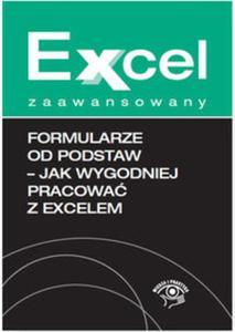 Formularze od podstaw Jak wygodniej pracować z Excelem - 2857761459