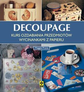 Decoupage. Kurs ozdabiania przedmiotów wycinankami z papieru - 2857761903