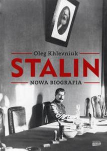 Stalin. Nowa biografia - 2857762737