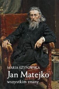 Jan Matejko wszystkim znany - 2825898311