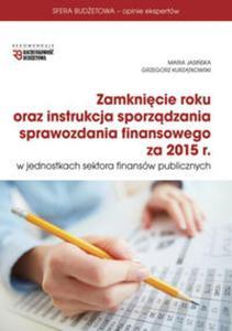 Zamknięcie roku oraz instrukcja sporządzania sprawozdania finansowego za rok 2015 - 2853599852