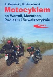 Motocyklem po Warmii, Mazurach, Podlasiu i Suwalszczyźnie - 2825664164