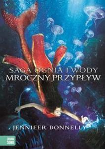 Saga Ognia i Wody Tom 3 Mroczny Przyp�yw - 2825904140