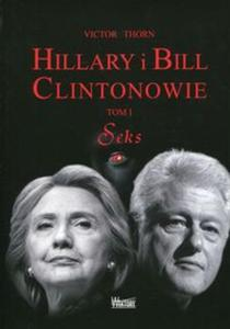 Hillary i Bill Clintonowie Tom 1 Seks - 2825904339
