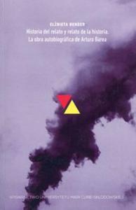 Historia del relato y relato de la historia La obra autobiografica de Arturo Barea - 2857770195