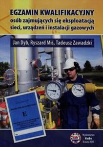 Egzamin kwalifikacyjny osób zajmujących się eksploatacją sieci urządzeń i instalacji gazowych - 2857773133