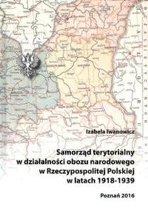 Samorząd terytorialny w działalności obozu narodowego w Rzeczypospolitej Polskiej w latach 1918 - 1939 - 2825912378