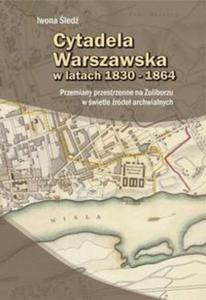 Cytadela Warszawska w latach 1830-1864 - 2857782279