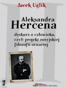 Aleksandra Hercena dyskurs o człowieku czyli projekt rosyjskiej filozofii otwartej Tom 8 - 2851104983