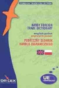 Podręczny Słownik Handlu Zagranicznego polsko-angielski / Podręczny Słownik Handlu Zagranicznego...