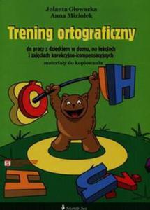 Trening ortograficzny do pracy z dzieckiem w domu na lekcjach i zaj�ciach korekcyjno-kompensacyjnych - 2834088954