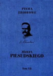 Pisma zbiorowe Józefa Piłsudskiego Tom 7 - 2851107423