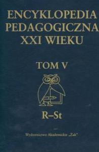 Encyklopedia pedagogiczna XXI wieku tom 5 (R-St) - 2825665306