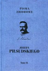 Pisma zbiorowe Józefa Piłsudskiego Tom 9 - 2851110642