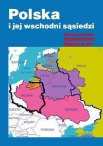Polska i jej wschodni sąsiedzi - 2851113858