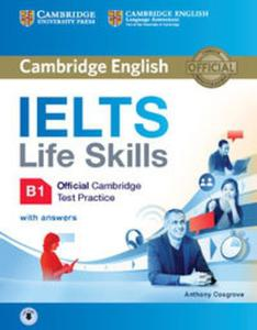IELTS Life Skills Official Cambridge Test Practice B1 Student's Book with Answers and Audio - 2837106556