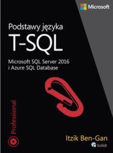 Podstawy języka T-SQL Microsoft SQL Server 2016 i Azure SQL Database - 2857794567