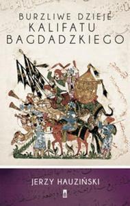 Burzliwe dzieje Kalifatu Bagdadzkiego - 2851116841