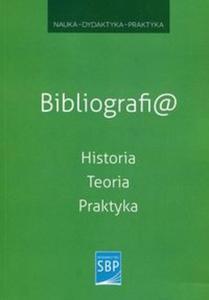 Bibliografi@ Historia Teoria Praktyka - 2851118275