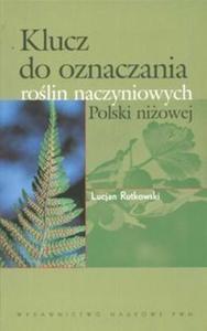 Klucz do oznaczania roślin naczyniowych Polski niżowej - 2825665910