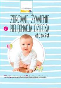 Biblioteczka Mamo to ja 2 Zdrowie, żywienie i pielęgnacja dziecka od 0 do 3 lat - 2841453136