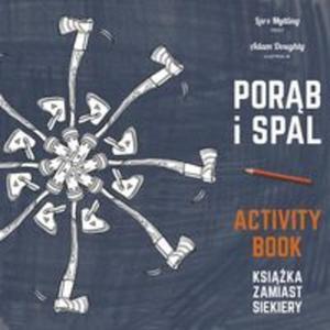 Porąb i spal Książka zamiast siekiery Activity book - 2857802042