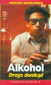 Alkohol Droga donikąd