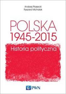 Polska 1945-2015. Historia polityczna - 2853640298