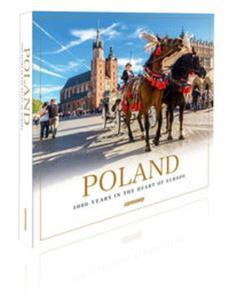Poland. 1000 Years in the Heart of Europe / Polska. 1000 lat w sercu Europy. Wersja angielska - 2857803824