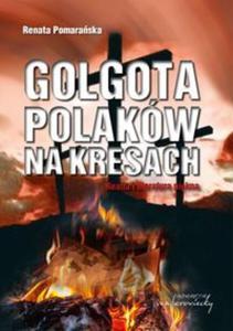 Golgota Polaków na Kresach - 2857804150
