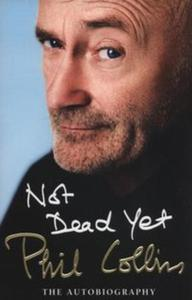Not Dead Yet: The Autobiography - 2857804273